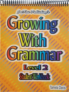 Growing With Grammar, Level 2, Student Workbook