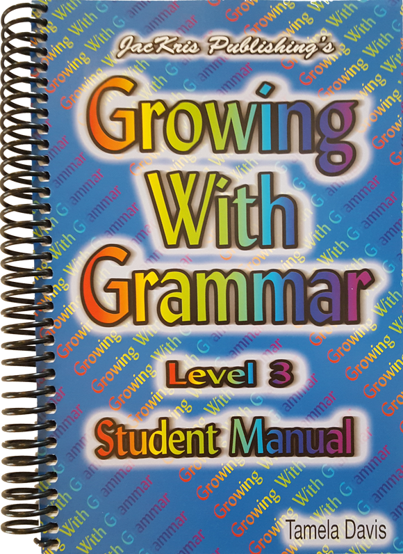 Growing With Grammar, Level 3, Student Manual