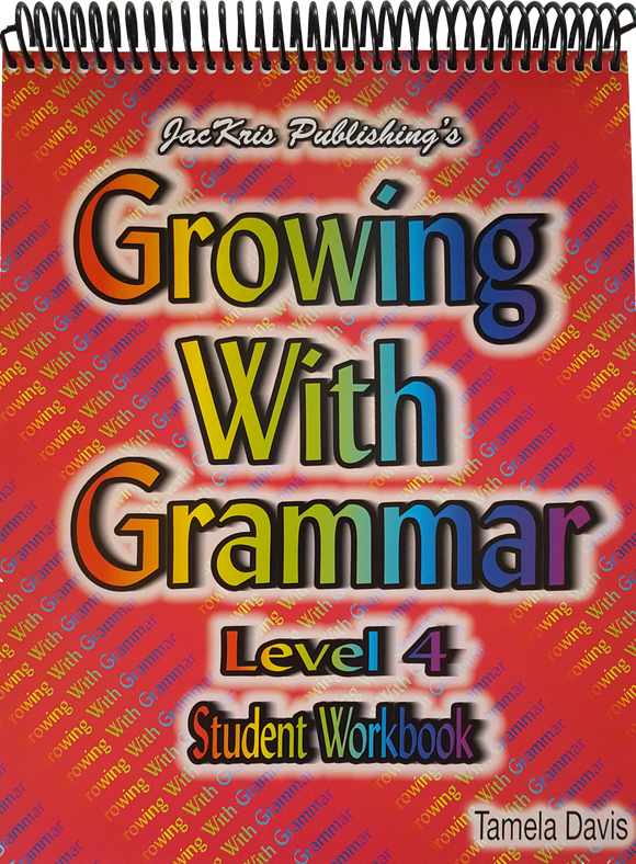 Growing With Grammar, Level 4, Student Workbook