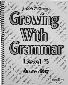 Growing With Grammar, Level 5, Answer Key