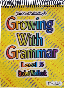 Growing With Grammar, Level 5, Student Workbook