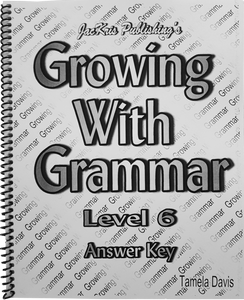 Growing With Grammar, Level 6, Answer Key