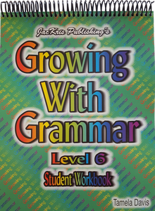 Growing With Grammar, Level 6, Student Workbook