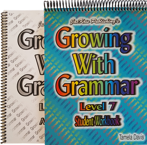 Growing With Grammar, Level 7, Student Workbook and Answer Key