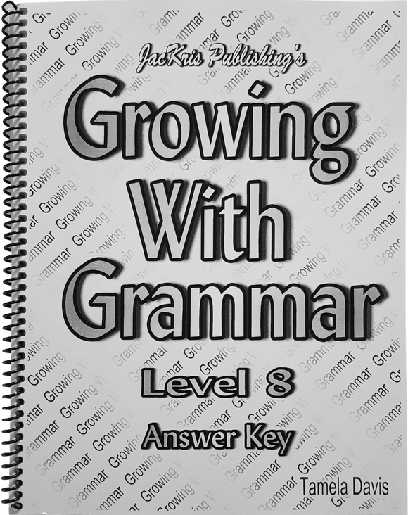 Growing With Grammar, Level 8, Answer Key