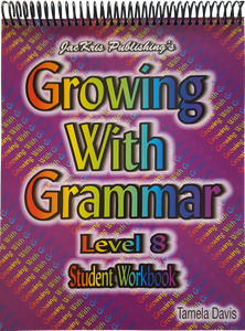 Growing With Grammar, Level 8, Student Workbook