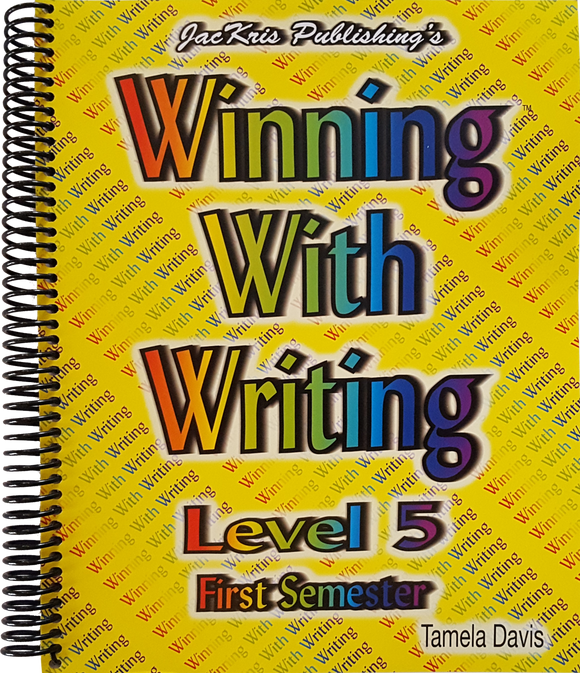 Winning With Writing, Level 5, First Semester Workbook