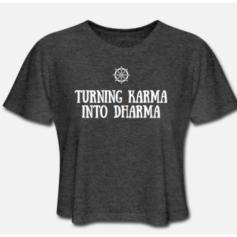 Turning Karma Into Dharma T-Shirt