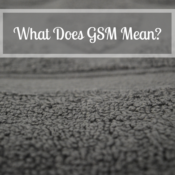 What Does GSM Mean When Buying A Bathrobe?