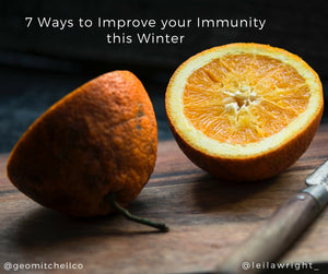 7 Ways to Improve your Immunity this Winter