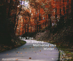 Top Tips for Staying Motivated this Winter