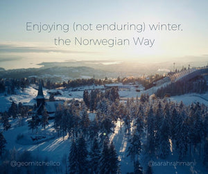 Enjoying (not enduring) the long Winter, the Norwegian way