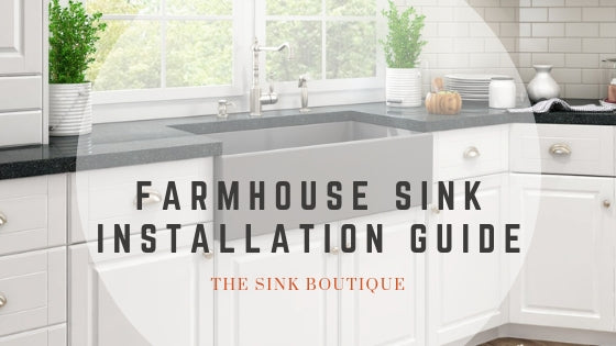 The Ultimate Farmhouse Sink Installation Guide