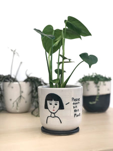 """Please Don't Kill This Plant"" Planter + Dish"