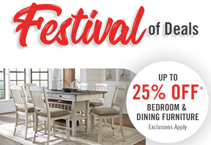 Festival of deals. Up to 25% off bedroom and dining furniture.
