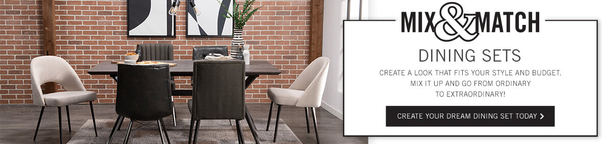 Mix and Match Dining. Create your dream dining set today.