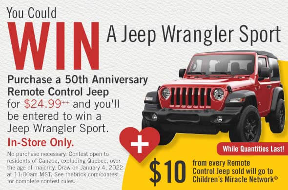 You could win a jeep wrangler sport. Purchase a 50th Anniversary Remote Control Jeep for $24.99++ and you'll be entered to win a Jeep Wrangler Sport. In store only.