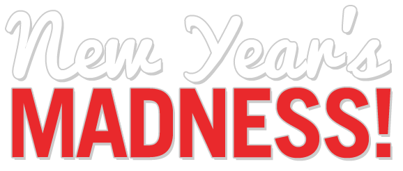 NEW YEAR'S MADNESS!