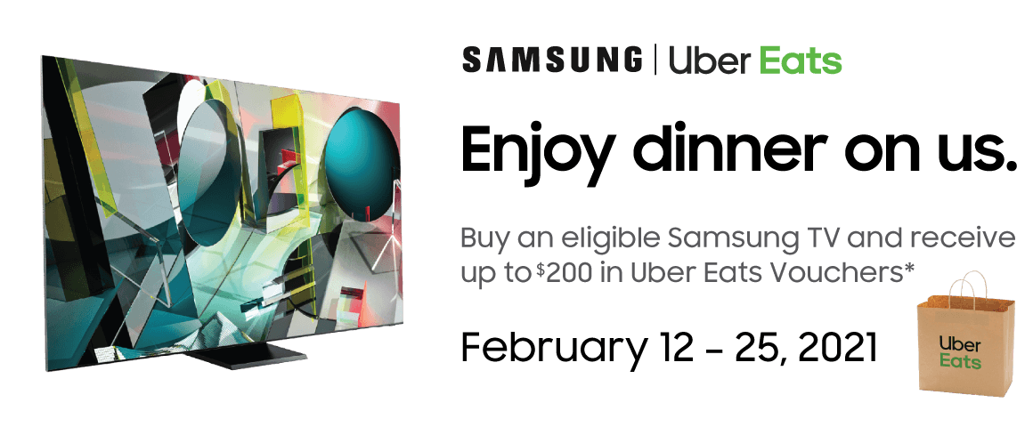 Buy an eligible Samsung TV and receive up to $200 in Uber Eats vouchers