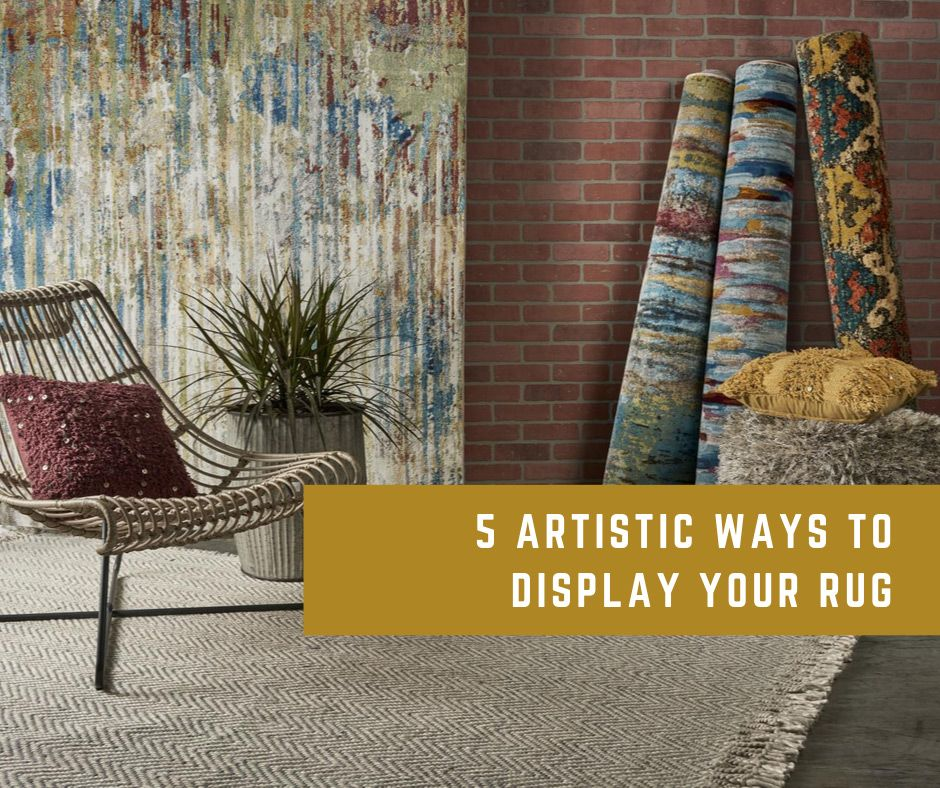 5 Artistic Ways to Display Your Rug