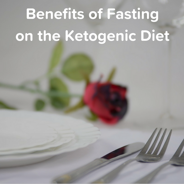 Benefits of Fasting on the Ketogenic Diet
