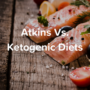 Atkins Vs. Ketogenic Diet