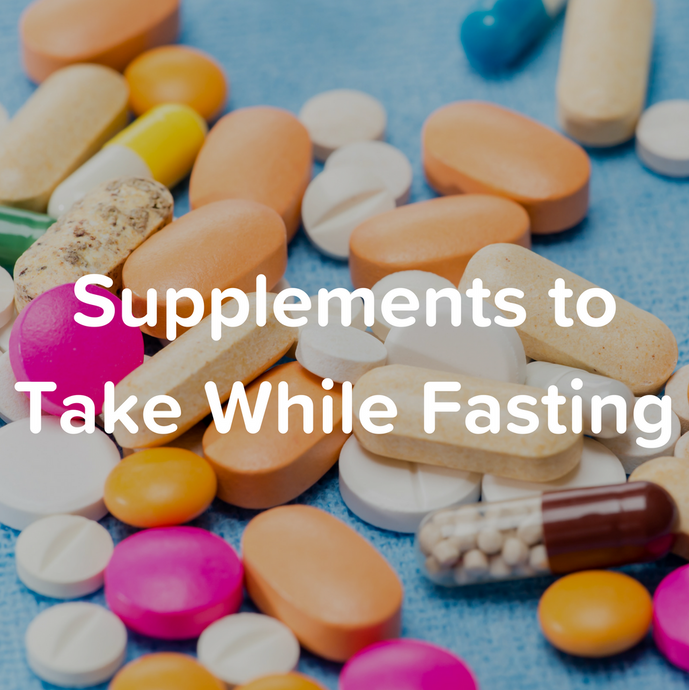 Supplements to Take While Fasting