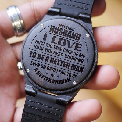 MY FUTURE HUSBAND - TO BE A BETTER MAN - WOOD WATCH