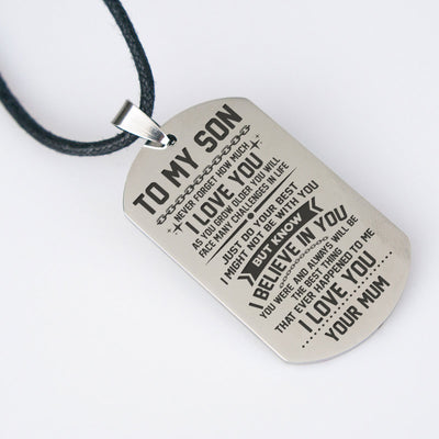 SON MUM - I BELIEVE IN YOU - ENGRAVED DOG TAG