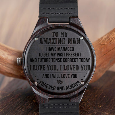 MY AMAZING MAN - FOREVER AND ALWAYS - WOOD WATCH