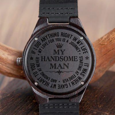 MY HANDSOME MAN - FOREVER - WOOD WATCH