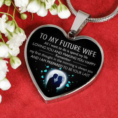 TO MY FUTURE WIFE - TO BE YOUR LAST