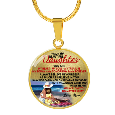 TO MY BEAUTIFUL DAUGHTER - DAUGHTER MOM NECKLACE