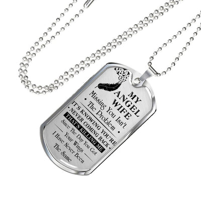 MY ANGEL WIFE - NEVER BE THE SAME - DOG TAG