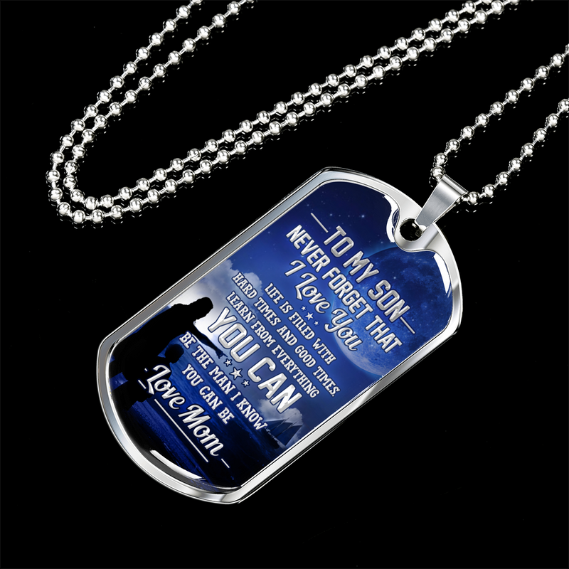 BE THE MAN I KNOW YOU CAN BE - DOG TAG