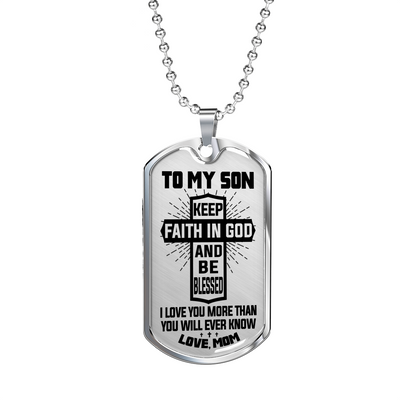TO MY SON - FAITH IN GOD - SON MOM