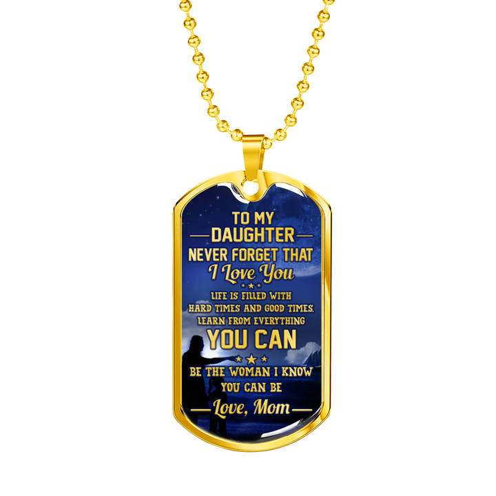 DAUGHTER MOM - BE THE WOMAN I KNOW YOU CAN BE (GOLD)