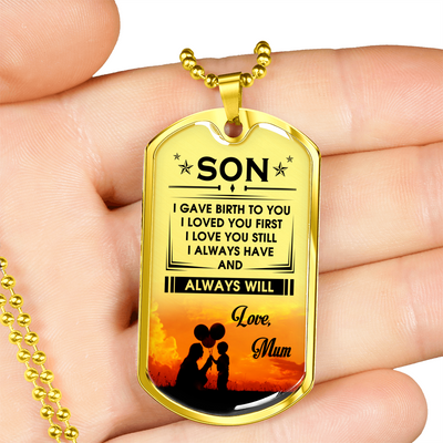 ALWAYS HAVE ALWAYS WILL - SON MUM
