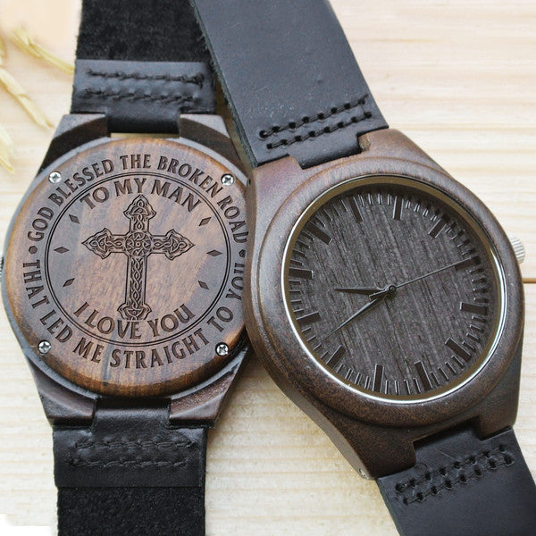 MY MAN - GOD BLESSED THE BROKEN ROAD - WOOD WATCH