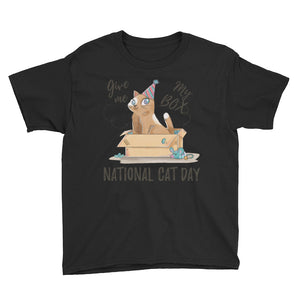 Give Me My Box National Cat Day Youth Short Sleeve T-Shirt