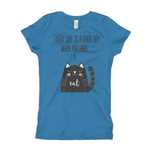 Every Day is a Good Day When You Have a Cat Girl's T-Shirt