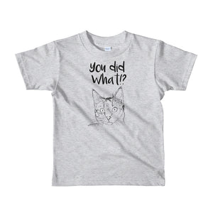 You Did What Short sleeve kids t-shirt