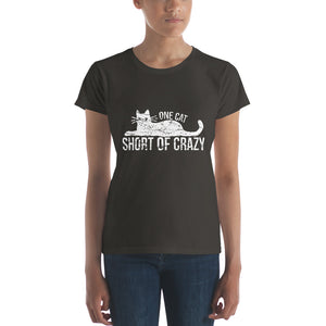 One Cat Short of Crazy Women's short sleeve t-shirt
