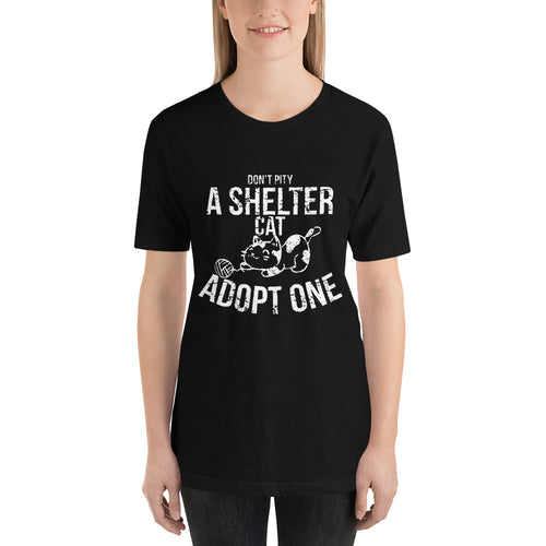 Don't Pity A Shelter Cat Adopt One Short-Sleeve Unisex T-Shirt