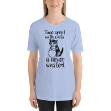 Time Spents with Cats is Never Wasted Short-Sleeve Unisex T-Shirt