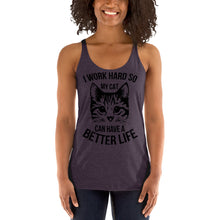 I Work Hard so My Cat Can Have a Better Life - Black Women's Racerback Tank