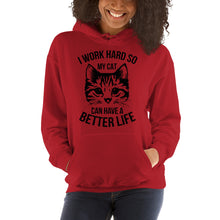 I Work Hard so My Cat Can Have a Better Life - Black Hooded Sweatshirt
