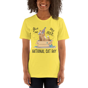Give Me My Box National Cat Day Short-Sleeve Unisex T-Shirt