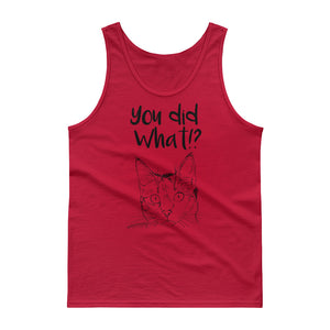 You Did What Tank top