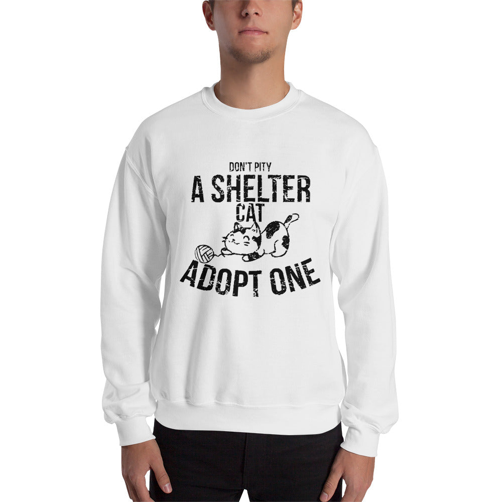 Don't Pity A Shelter Cat Adopt One - Black Sweatshirt